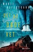 """""""Det de døde vet kriminalroman"""" av Marit Reiersgård"""