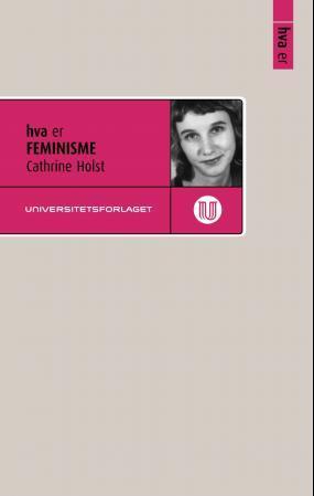 """""""Hva er feminisme"""" av Cathrine Holst"""