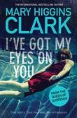 """I've got my eyes on you"" av Mary Higgins Clark"