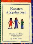 """""""Kunsten å oppdra barn - en inspirasjonsbok for foreldre"""" av Dorothy Law Nolte"""