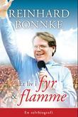 """""""Et liv i fyr og flamme en selvbiografi"""" av Reinhard Bonnke"""