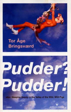 """Pudder? Pudder!, eller: Sleeping beauty in the valley of the wild, wild pigs"" av Tor Åge Bringsværd"