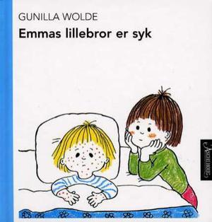 """""""Emmas lillebror er syk"""" av Gunilla Wolde"""