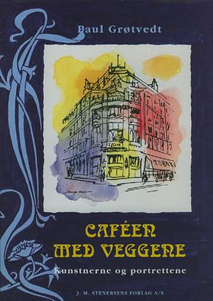"""""""Cafeen med veggene - levende portretter og morsomme døde"""" av Paul Grøtvedt"""