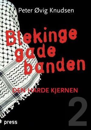 """""""Blekingegadebanden - den harde kjernen"""" av Peter Øvig Knudsen"""