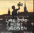 """""""Lite död runt ögonen"""" av David Ärlemalm"""