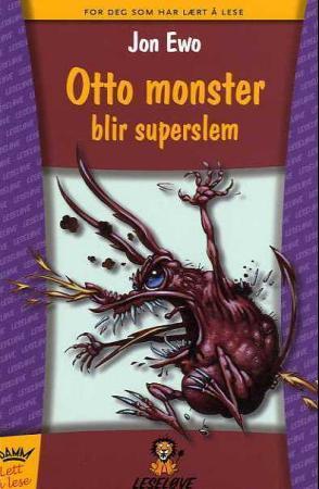 """""""Otto monster blir superslem"""" av Jon Ewo"""