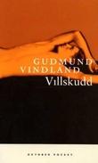 """""""Villskudd - sangen til Jens"""" av Gudmund Vindland"""