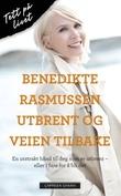 """""""Utbrent og veien tilbake"""" av Benedikte Rasmussen"""