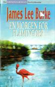 """En morgen for flamingoer"" av James Lee Burke"