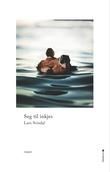 """""""Seg til inkjes - roman"""" av Lars Svisdal"""
