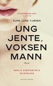 """""""Ung jente, voksen mann - roman"""" av Eline Lund Fjæren"""