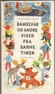 """""""Bamsefar og andre viser fra barnetimen"""" av Thorbjørn Egner"""
