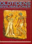 """""""Oldtidens sivilisasjoner - rikene. Kulturene. Herskerne"""" av Margaret Oliphant"""