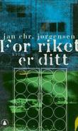 """""""For riket er ditt - kriminalroman"""" av Jan Christian Jørgensen"""