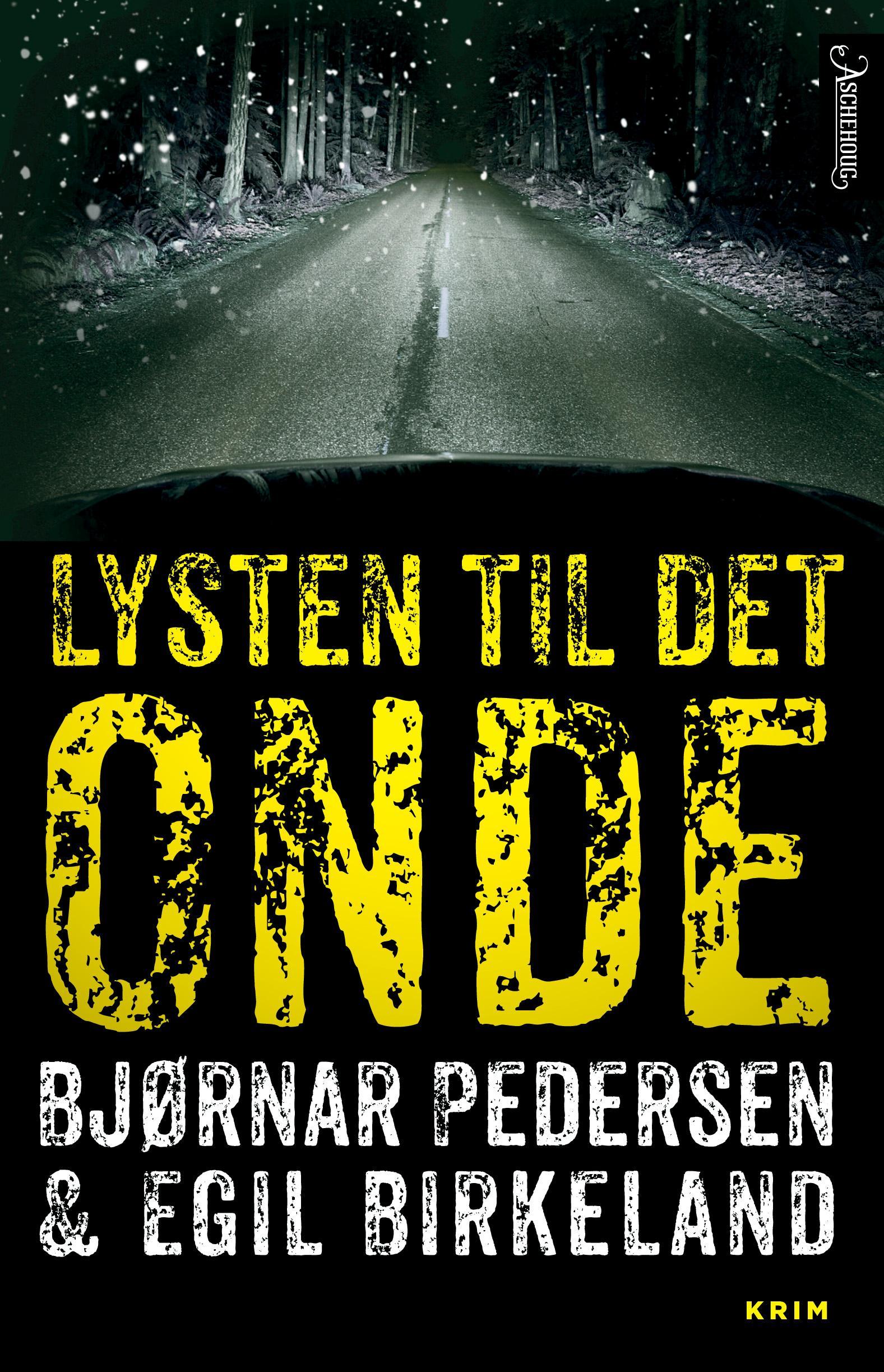 """""""Lysten til det onde - kriminalroman"""" av Bjørnar Pedersen"""