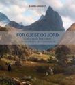 """""""For gjest og jord - Aak gårds historie om reiseliv og landbruk"""" av Bjarne Langseth"""