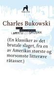 """""""Varmtvannsmusikk - noveller"""" av Charles Bukowski"""