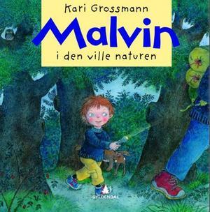 """""""Malvin i den ville naturen"""" av Kari Grossmann"""