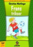 """""""Frans trikser"""" av Christine Nöstlinger"""