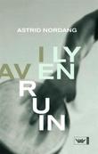 """""""I ly av en ruin - roman"""" av Astrid Nordang"""
