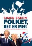 """""""Folket, det er meg - den europeiske høyrepopulismens vekst og framtid"""" av Simen Ekern"""