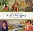 """""""Elg i solnedgang - et kulturhistorisk blikk på bilder"""" av Arne Lie Christensen"""