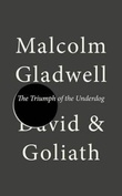 """David and Goliath - underdogs, misfits, and the art of battling giants"" av Malcolm Gladwell"