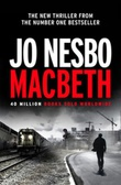 """Macbeth - Inspirert av William Shakespeares skuespill Macbet"" av Jo Nesbø"