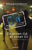 """""""En annen tid, et annet liv - en roman om en forbrytelse"""" av Leif G.W. Persson"""