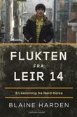 """""""Flukten fra Leir 14 - en beretning fra Nord-Korea"""" av Blaine Harden"""