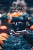 """""""Tryggheten i masken"""" av Trond Grytan"""