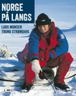 """""""Norge på langs - ett år på vandring i villmarka"""" av Lars Monsen"""