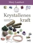 """""""Krystallens kraft - lær å bruke krystallenes healende energi"""" av Mary Lambert"""