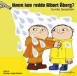 """""""Hvem kan redde Albert Åberg?"""" av Gunilla Bergström"""