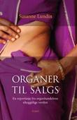 """""""Organer til salgs - en reportasje fra organhandelens uhyggelige verden"""" av Susanne Lundin"""