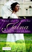 """Morgen på Jalna - Jalna 2"" av Mazo De la Roche"