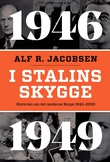 """""""I Stalins skygge - 1946-1949"""" av Alf R. Jacobsen"""