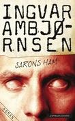 """""""Sarons ham - roman"""" av Ingvar Ambjørnsen"""