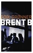 """""""Brent B - roman"""" av Erik Grønner"""