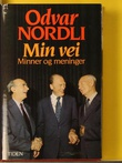 """""""Min vei - minner og meninger"""" av Odvar Nordli"""