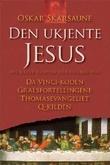 """""""Den ukjente Jesus - nye kilder til hvem Jesus virkelig var?"""" av Oskar Skarsaune"""