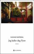 """""""Jeg kaller deg Pjotr roman"""" av Hanne Ramsdal"""
