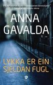 """Lykka er ein sjeldan fugl - roman"" av Anna Gavalda"