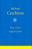 """""""Det store togrøveriet"""" av Michael Crichton"""