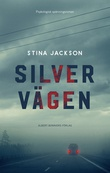 """""""Silvervägen"""" av Stina Jackson"""