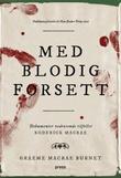 """""""Med blodig forsett - dokumenter vedrørende tilfellet Roderick Macrae"""" av Graeme Macrae Burnet"""