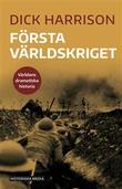 """""""Första världskriget"""" av Dick Harrison"""