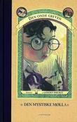 """""""Den mystiske mølla"""" av Lemony Snicket"""