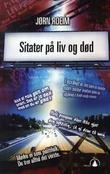 """""""Sitater på liv og død"""" av Jørn Roeim"""